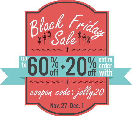 Black Friday / Cyber Monday Sale 20% Off Your Entire Order. Coupon Code: jolly20 Sale Ends Dec. 1rd, 2014.