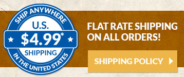 Ship anywhere in the U.S. for a Flat Rate of $4.99* See our Shipping Policy.